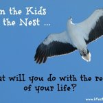 The Empty Nest Syndrome and Tips to Help you Set a New Course