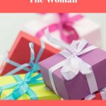 What to give the woman who has everything
