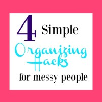 Simple Organizing Hacks for Messy People