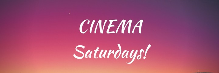 Cinema Saturday's!
