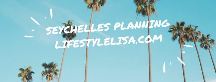 Seychelles- The Planning Begins.