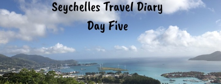 Seychelles Travel Diary- Day Five