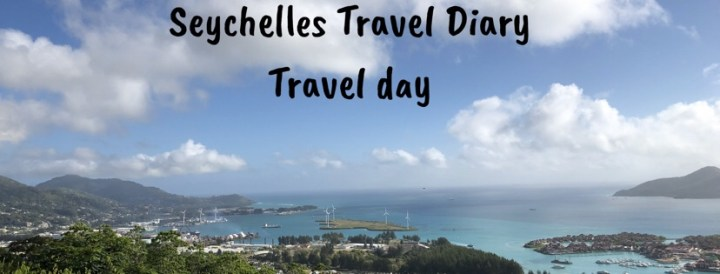 Seychelles Travel Diary-Travel day
