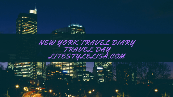 New York Travel Diary – Travel Day