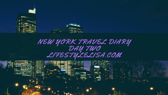New York Travel Diary – Day Two