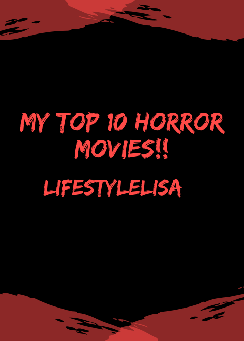 My Top 10 Horror Movies
