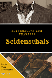 alternative zur krawatte seidentuch tragen