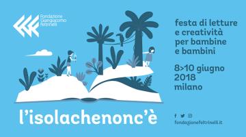 L'Isolachenonc'è: dall'8 al 10 giugno presso la Fondazione Giangiacomo Feltrinelli