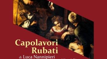 Capolavori Rubati: il nuovo libro di Luca Nannipieri (recensione)