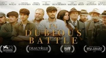 In Dubious Battle: recensione in anteprima del nuovo film di James Franco