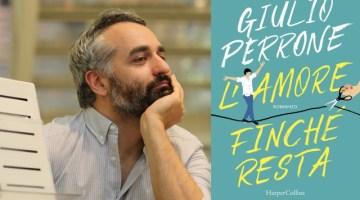 L'amore finché resta: recensione del nuovo romanzo di Giulio Perrone