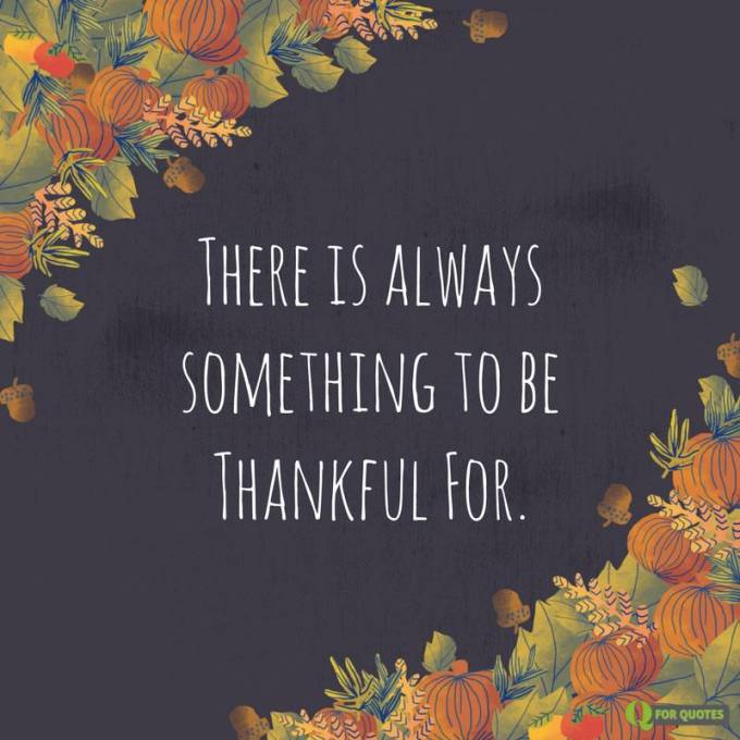 There is always something to be grateful for
