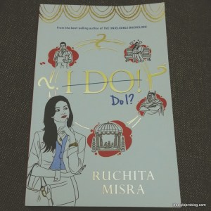 I Do! Do I? by Ruchita Misra