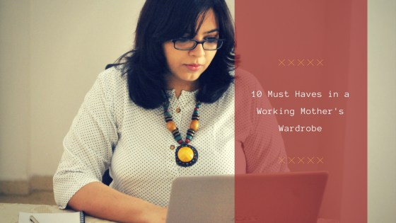 WorkingMomsGuide - 10 Must Haves in a Working Mother's Wardrobe