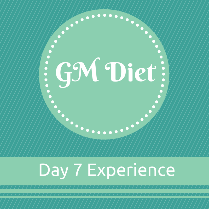 GM Diet Experience Day 7