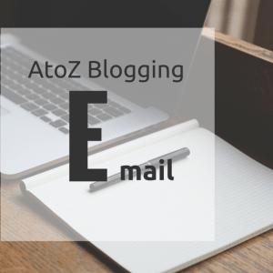 AtoZ Blogging Challenge – E for Email