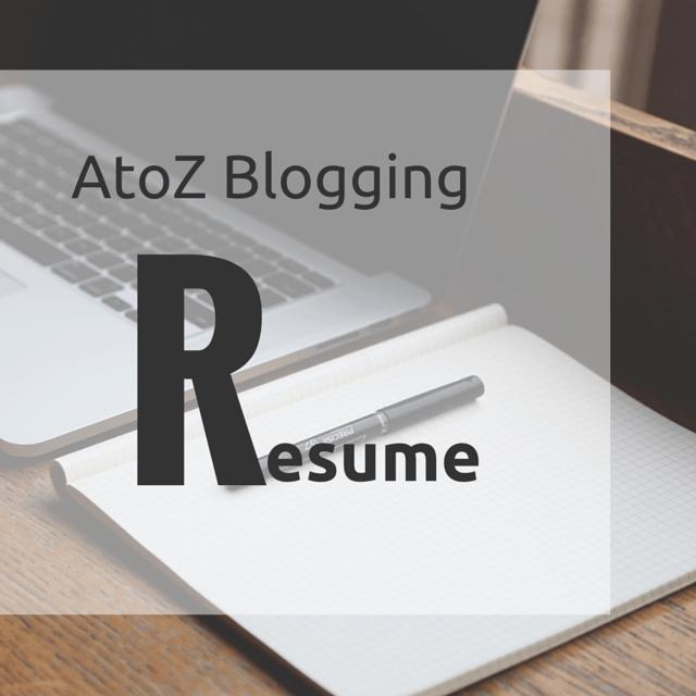 AtoZ Blogging Challenge – R for Resume