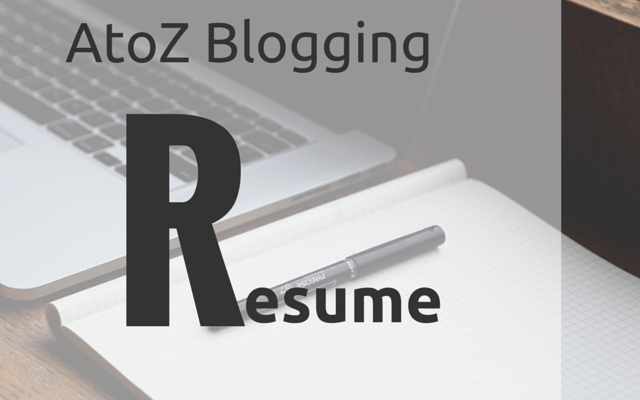 AtoZ Blogging Challenge – R for Resume