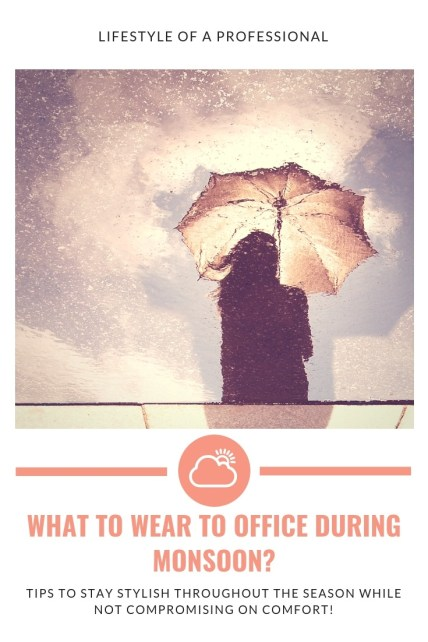 What to wear to office during monsoon #StyleGuide #Tip&Tricks #Fashion