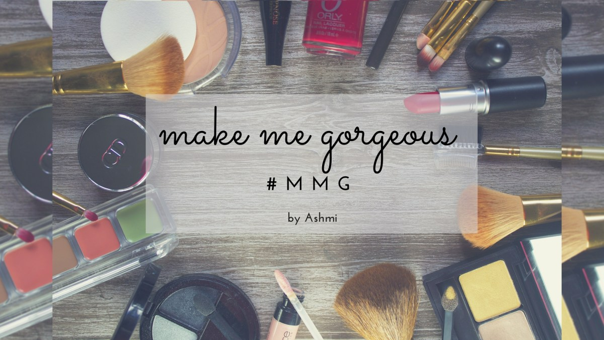 Make Me Gorgeous by Ashmi