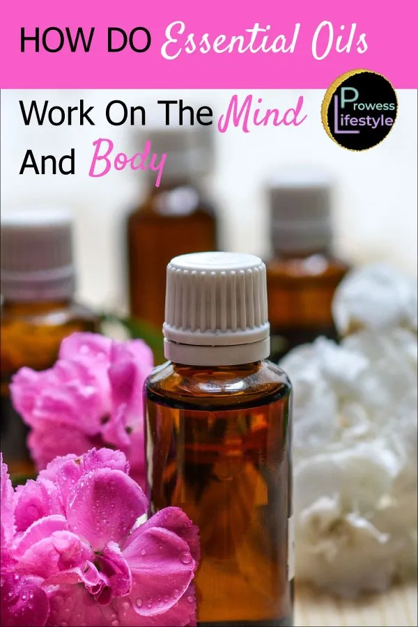 How-Do-Essential-Oils-Work-For-The-Body-and-Mind