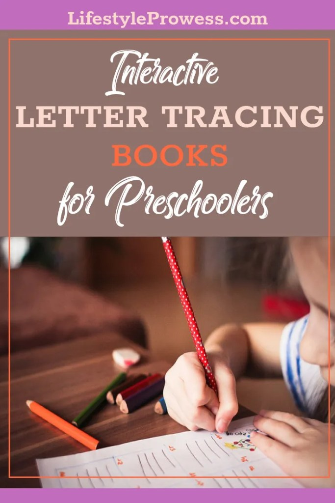 INTERACTIVE-LETTER-TRACING-BOOKS-FOR-PRESCHOOLERS-(AND-KINDERGARTNERS)-TO-PRACTICE-BETTER-WRITING