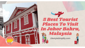 Places To Visit In Johor Bahru