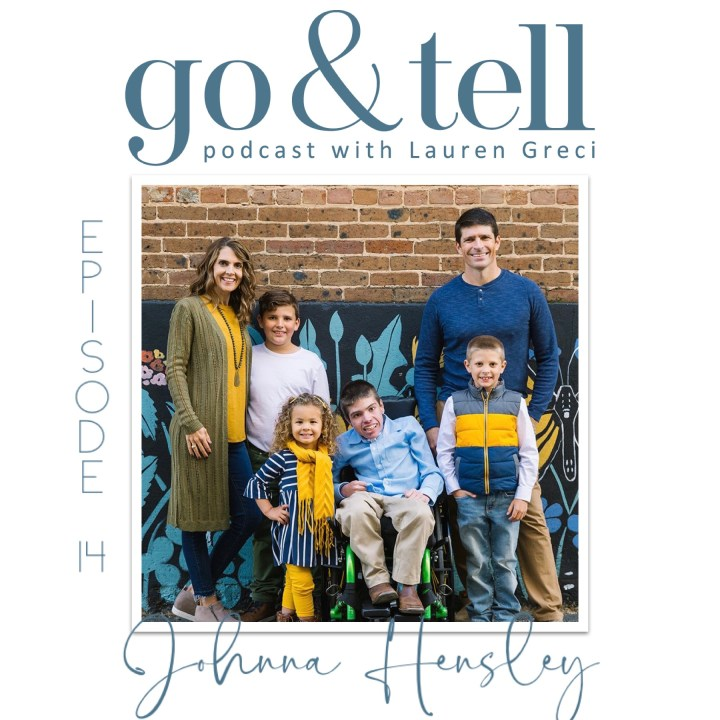 Go & Tell Podcast with Lauren Greci: Episode 14 with Johnna Hensley – Part One