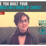 Have you built your business on a house of cards?