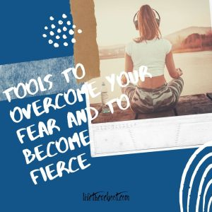 tools to overcome fear