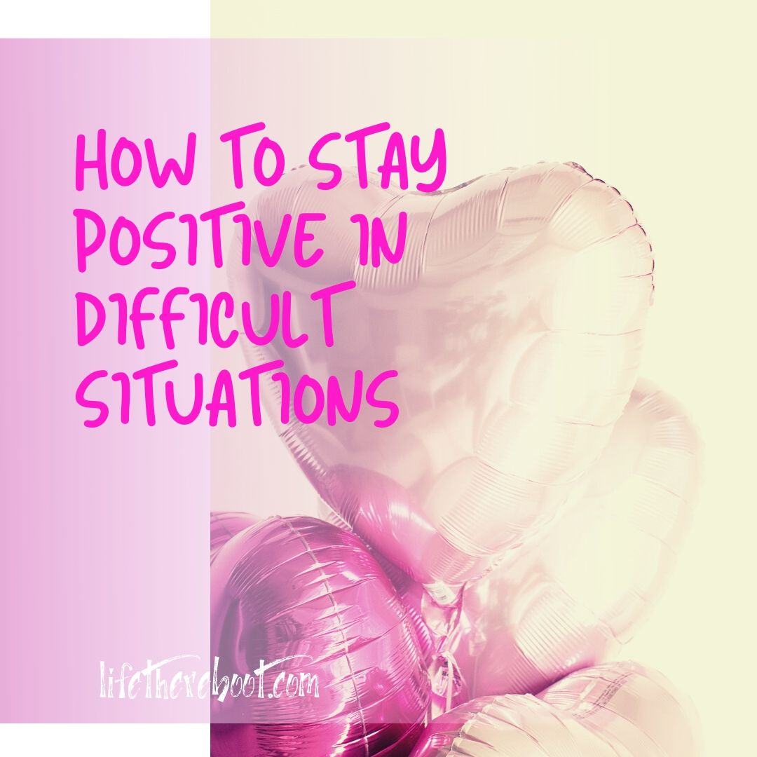 positive difficult situations