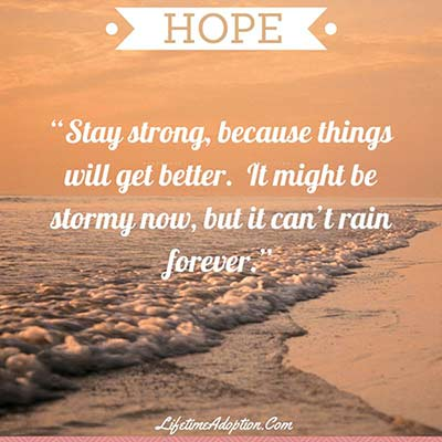 Photo of an ocean wave with this quote over it: 'HOPE. Stay strong, because things will get better. It might be stormy now, but it can't rain forever.'