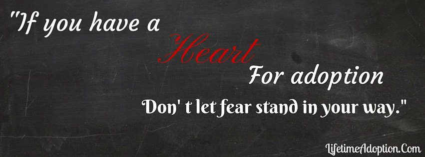 Graphic that reads: If you have a heart for adoption, don't let fear stand in your way