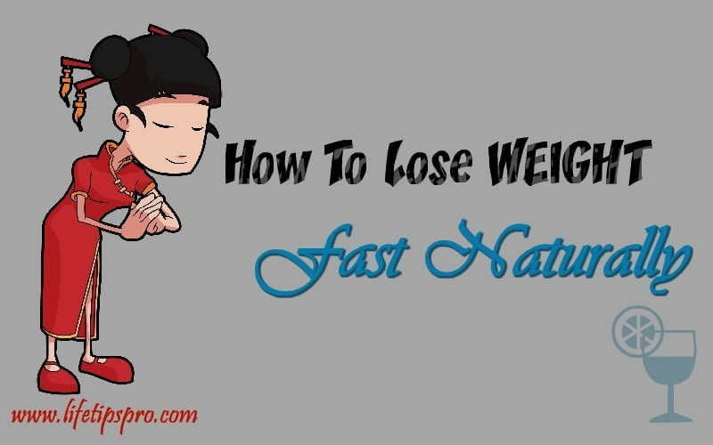 best ways to lose weight fast naturally and fast