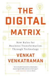 The Digital Matrix by Venkat Venkatraman cover