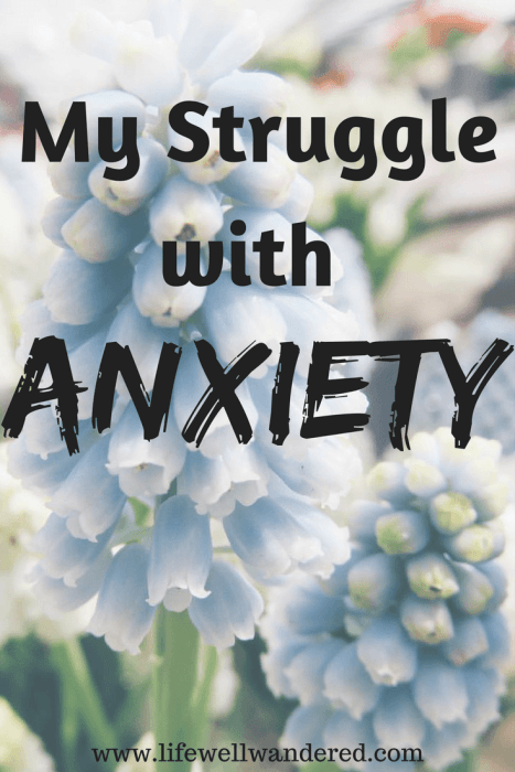 Anxiety has been and will always be part of my life so I thought I'd share my struggle in the hopes that it helps even one of you out there.