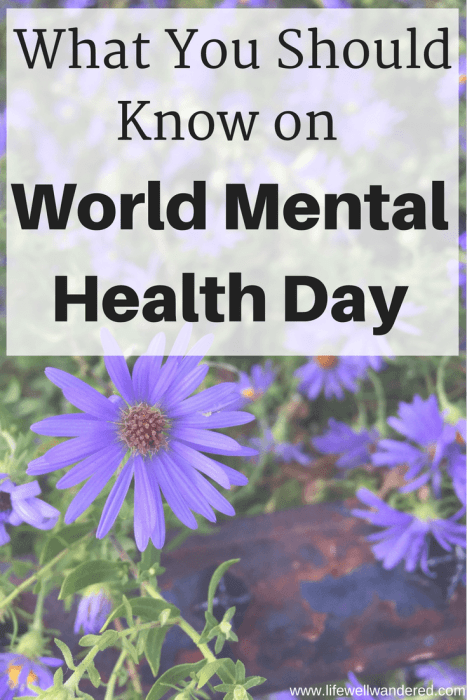 Important things you need to know on World Mental Health Day, whether or not you suffer from a mental illness