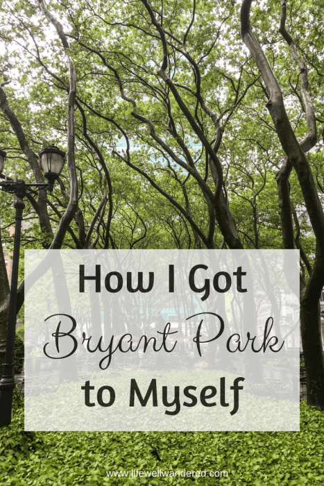 Bryant Park is a great green space in the middle of Manhattan-but it is rarely empty. Here's how I got it to myself!