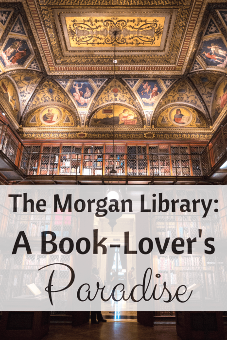 The Morgan Library in New York City is the ultimate paradise for book-lovers. Read about why you need to visit this beautiful museum and library in the heart of Manhattan.