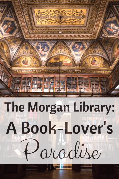 The Morgan Library in New York City is the ultimate paradise for book-lovers. Read about why you need to visit this beautiful museum and library in the heart of Manhattan and see why it is one of the most beautiful libraries in the world. #NewYorkCity #Library