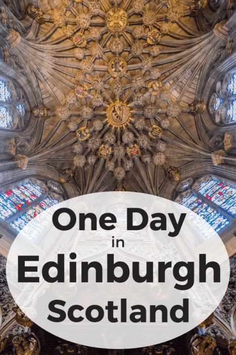 How to spend one day in Edinburgh, Scotland