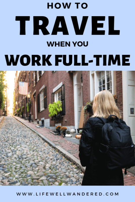 How to Travel When You Work Full-Time