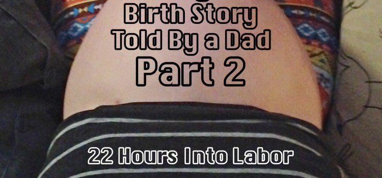 My Birth Story … The Dad's Version – Thursday