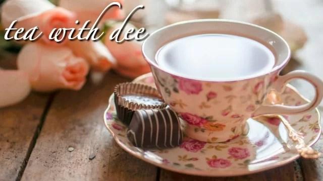 Tea With Dee