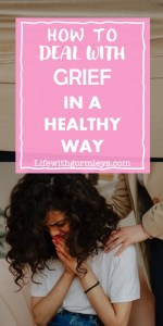 How to Deal with Grief in a Healthy Way - Life with Gormleys