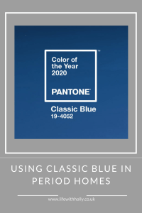 Using Pantone Classic Blue in Period Homes by Life with Holly