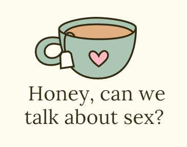 Honey, can we talk about sex