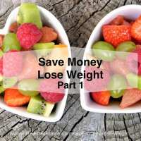 Save Money: Lose Weight? Part 1