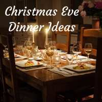 Christmas Eve Dinner Ideas