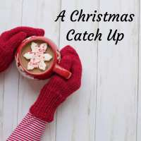 A Christmas Catch Up